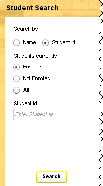 9.1.3 Student Search by Student ID To conduct a Student Search by Student ID: Click the Student Search icon on the Toolbar. Figure 9-13 o Select the Student Id option button.