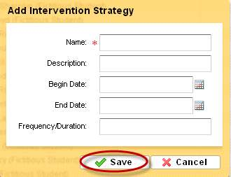 Figure 11-3 o Enter the Name, Description, Begin Date, End Date and Frequency/Duration of the new Intervention Strategy and then