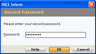 Second Password During the login process you may be asked to enter a second password for further verification: 1 Enter the second password and click the OK button.