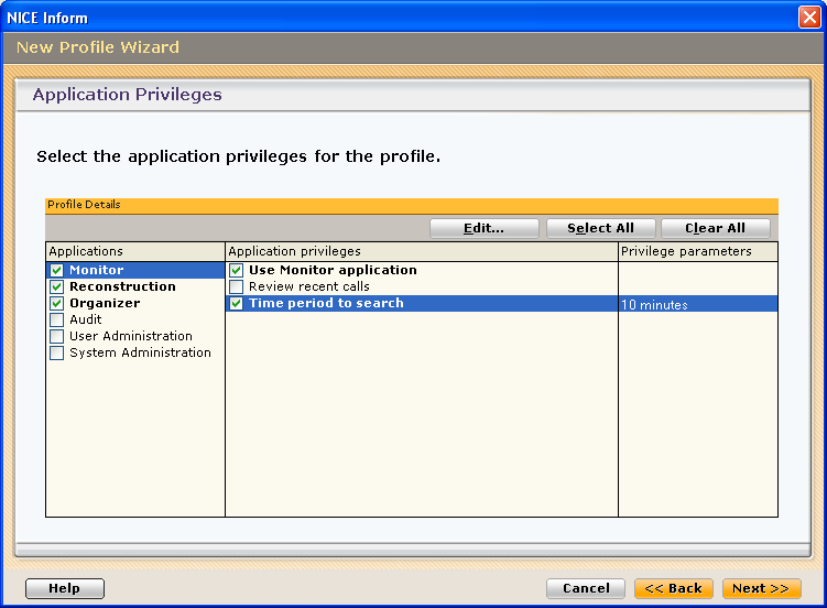 5 Set the required applications and associated privileges for the new profile. 6 Allocate the Application Privileges that will apply to this profile by either: Checking the associated check-boxes.