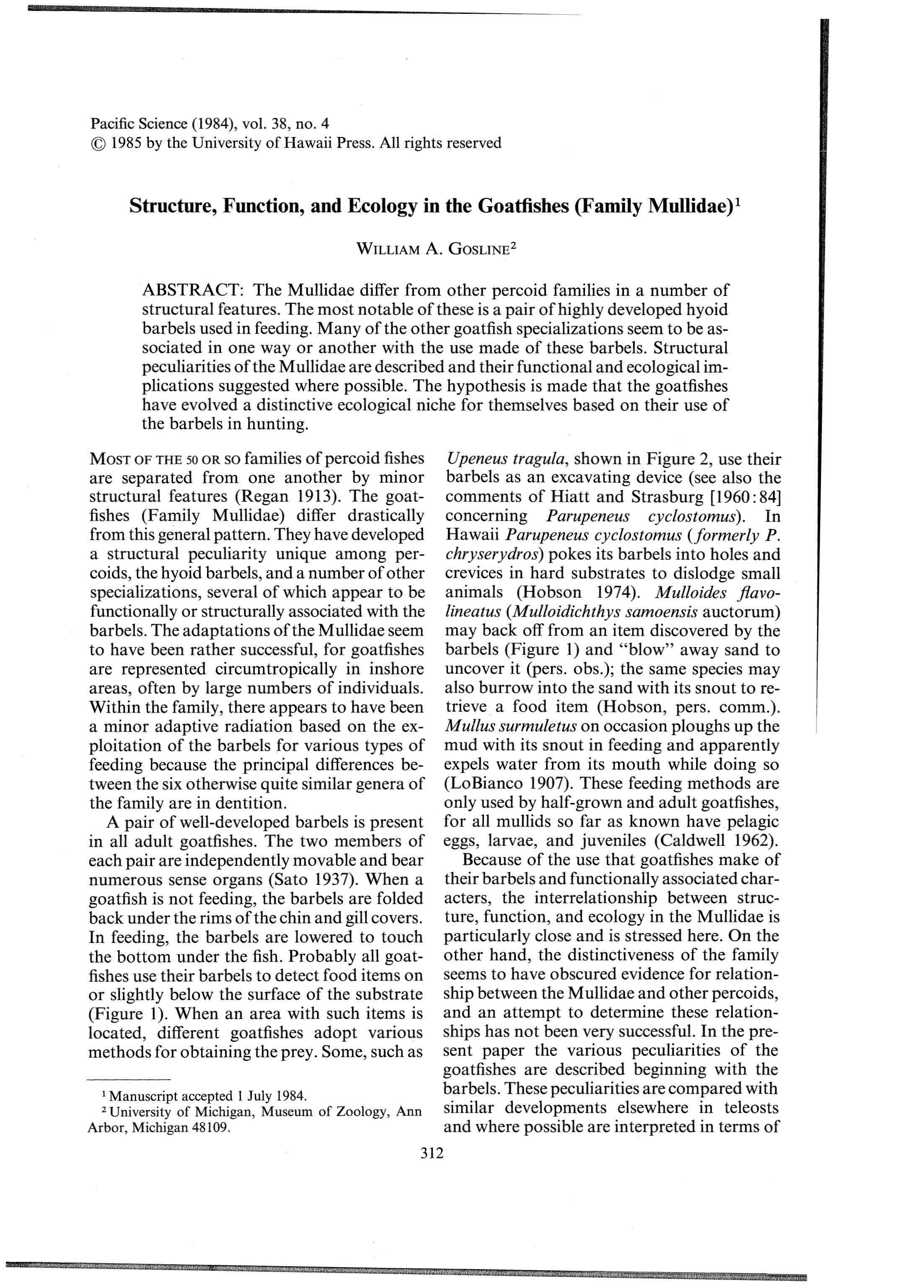 Pacific Science (1984), vol. 38, no. 4 1985 by the University of Hawaii Press. All rights reserved Structure, Function, and Ecology in the Goatfishes (Family Mullidae)! WILLIAM A.