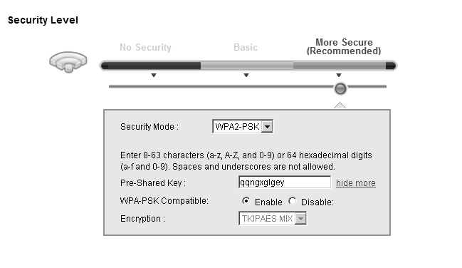 Chapter 6 Wireless 6.2.3 More Secure (WPA(2)-PSK) The WPA-PSK security mode provides both improved data encryption and user authentication over WEP.