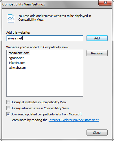 IE>TOOLS>COMPATIBILITY VIEW SETTINGS, ENTER AKOYA.NET AND CLICK ADD 3. APPLY RECOMMENDED BROWSER SETTINGS A.