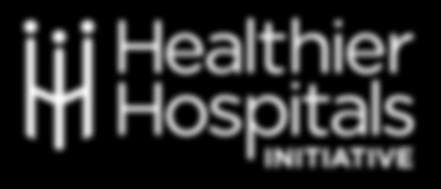 HHI 2013 Milestone Report Conclusion The Healthier Hospitals Initiative is made up of people nurses, doctors, sustainability managers, food service directors, environmental service managers and