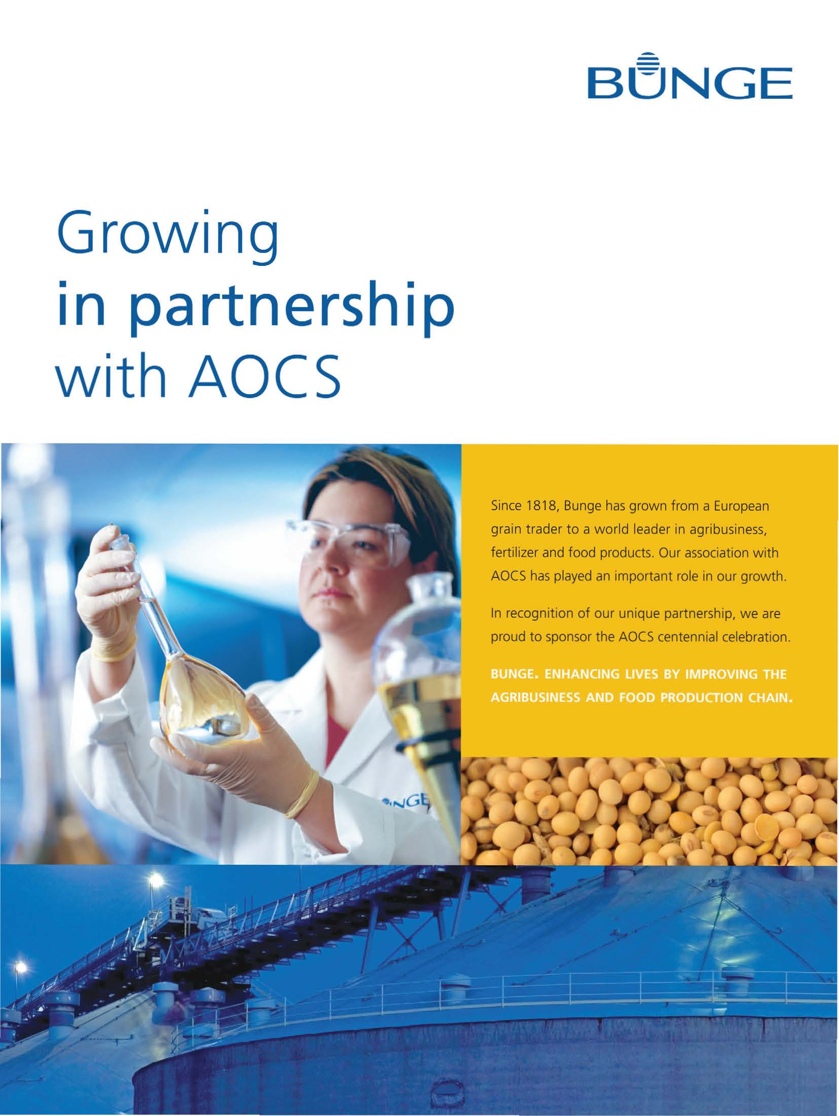 - BLJNGE Growing 1n partnership with AOCS Since 1818, Bunge has grown from a European grain trader to a world leader in agribusiness, fertilizer and food products.