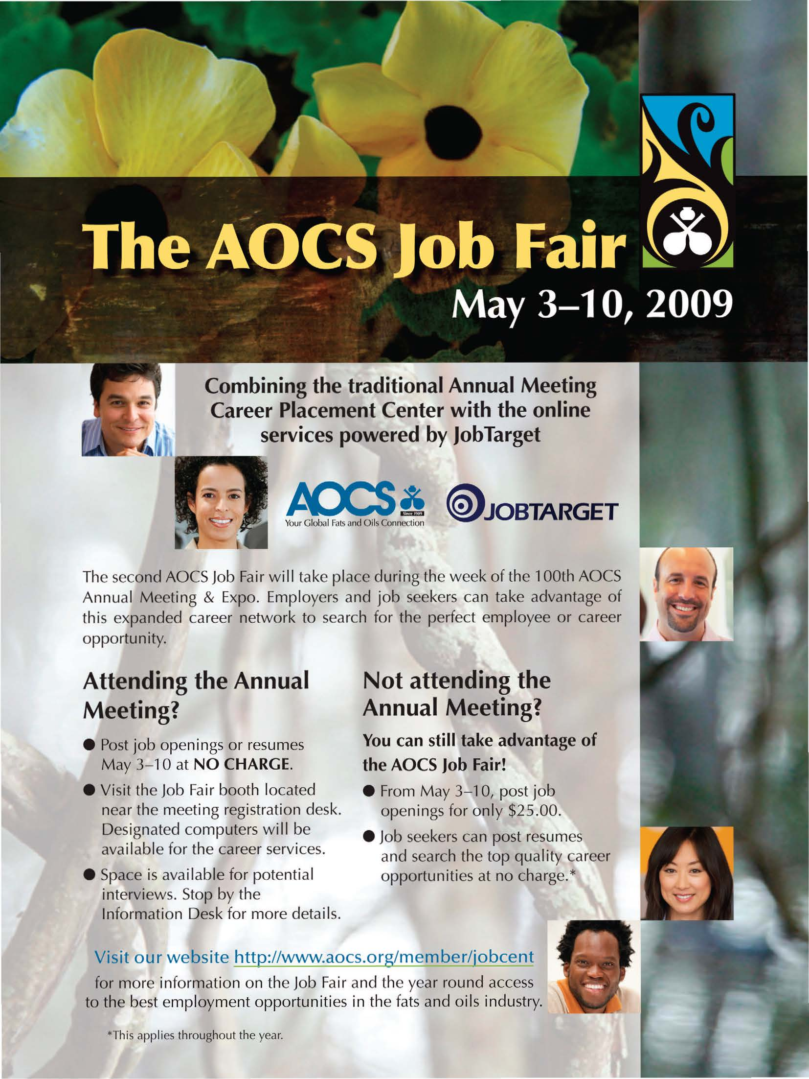 Combining the traditional Annual Meeting Career Placement Center with the online services powered by Job Target Your Global Fats and Oils Connection @JOBTARGET The second AOCS Job Fair w ill take