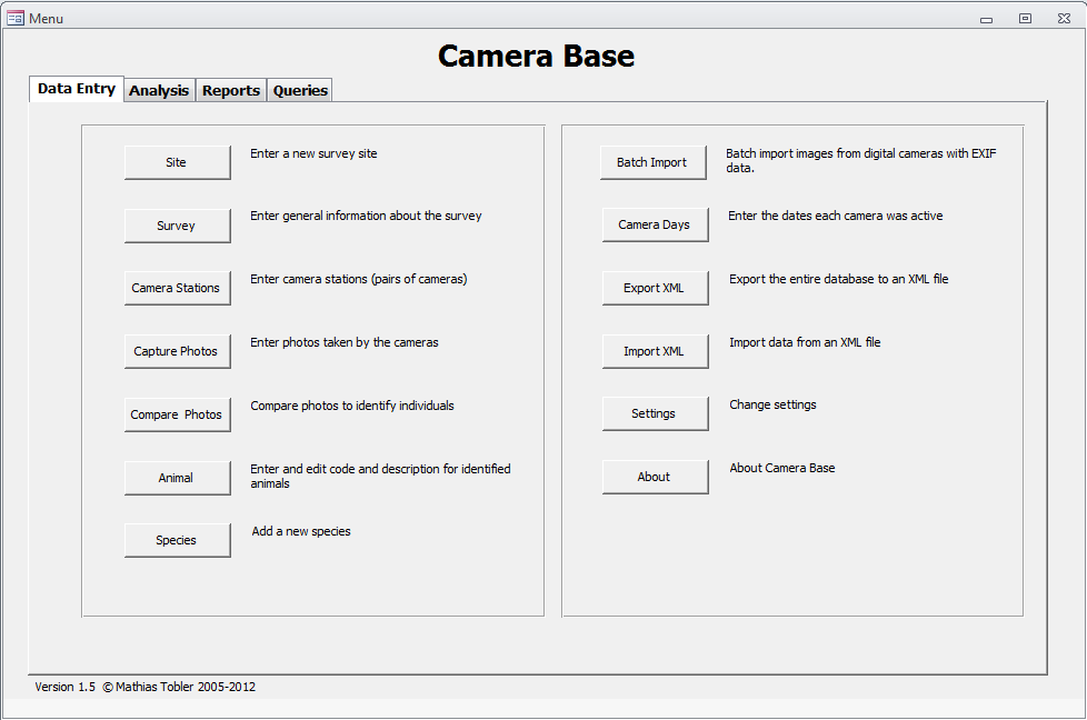 5 Entering Data 5.1 Overview All the functions of Camera Base can be accessed through the main menu. There are different tabs for data entry, analysis, reports and queries.