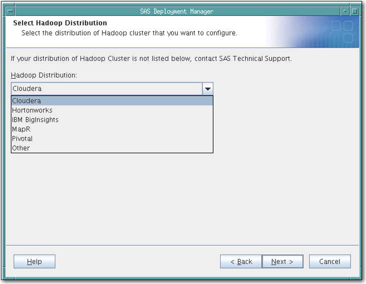 18 Chapter 4 / Configuring SAS/ACCESS for Hadoop 5 From the drop-down menu, select the distribution of Hadoop that you are using.
