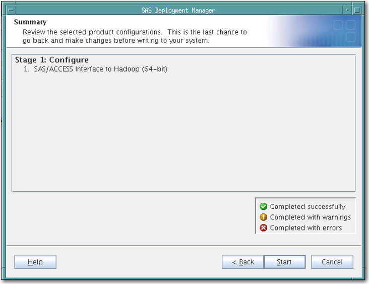 Configuring Hadoop JAR and Configuration Files 29 15 Click Start to begin the configuration. Note: It takes several minutes to complete the configuration.