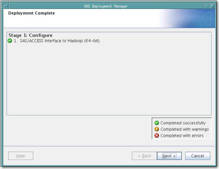 30 Chapter 4 / Configuring SAS/ACCESS for Hadoop Note: Part of the configuration process runs SAS code to validate the environment.