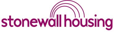 7.7. Research project steering group members Stonewall Housing At the heart of Stonewall Housing's work, since they started in 1983, is the aim to find safe and secure homes for lesbian, gay,