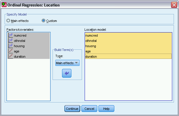 112 Chapter 17 Figure 17-4 Ordinal Regression Location dialog box Specify model. A main-effects model contains the covariate and factor main effects but no interaction effects.