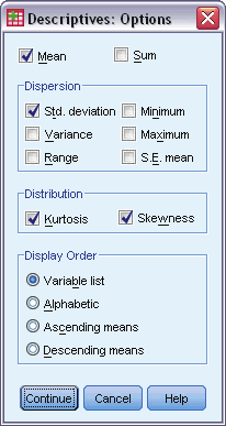 Click Options for optional statistics and display order. Descriptives Options Figure 3-2 Descriptives Options dialog box Mean and Sum.
