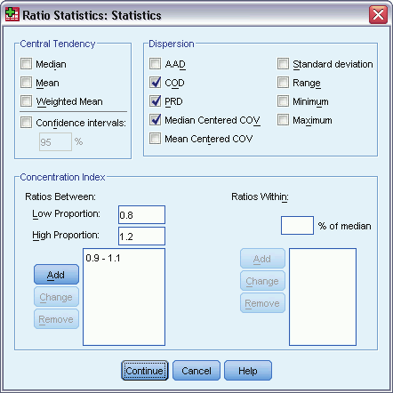 297 Ratio Statistics Ratio Statistics Figure 32-2 Ratio Statistics dialog box Central Tendency. Measures of central tendency are statistics that describe the distribution of ratios. Median.