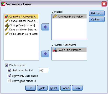 31 Summarize Figure 6-1 Summarize Cases dialog box Select one or more variables. Optionally, you can: Select one or more grouping variables to divide your data into subgroups.