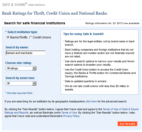 com/rates/safesound/bank-ratings-search.aspx to see how that particular financial institution is rated.
