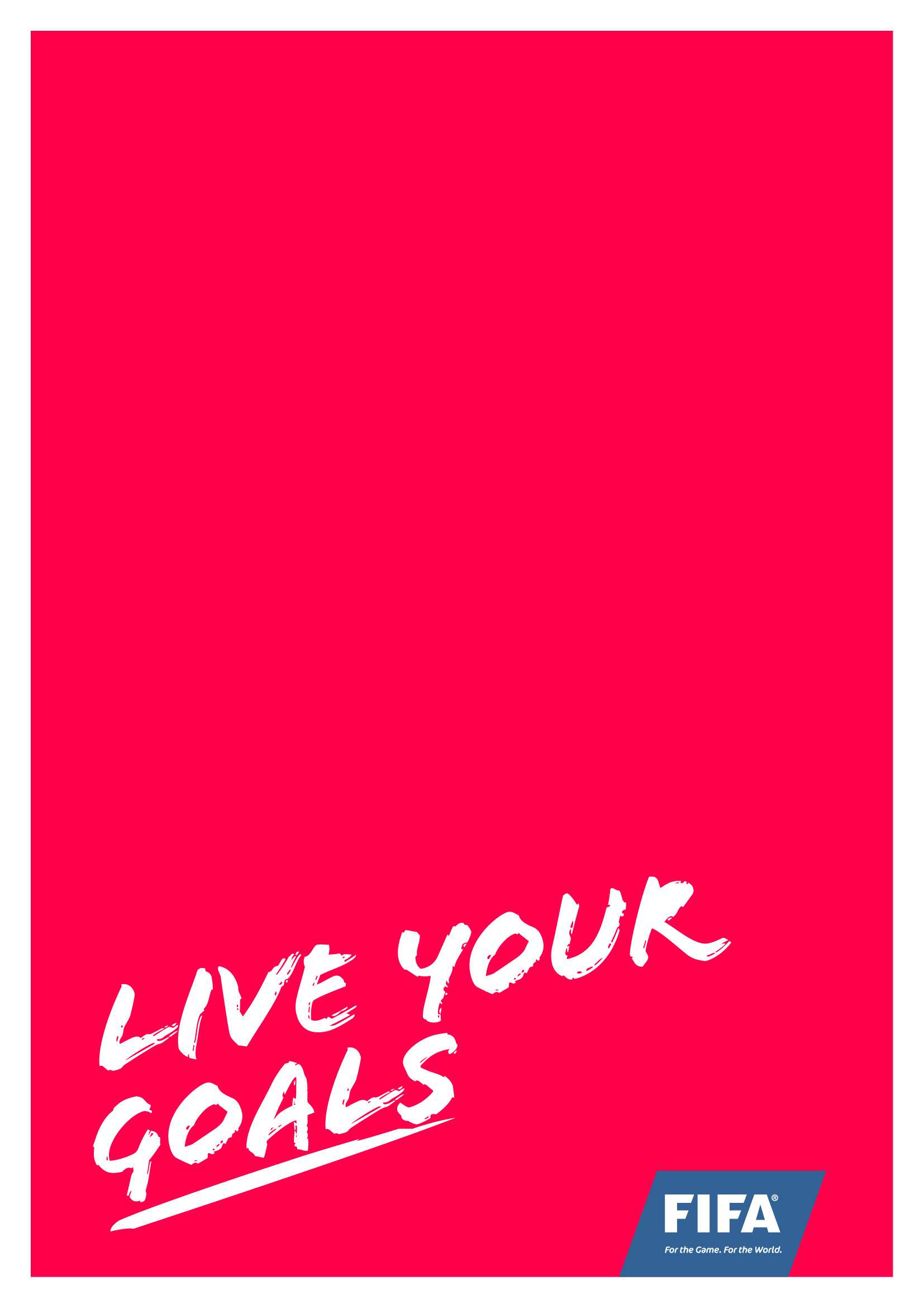 FIFA s LIVE YOUR GOALS campaign