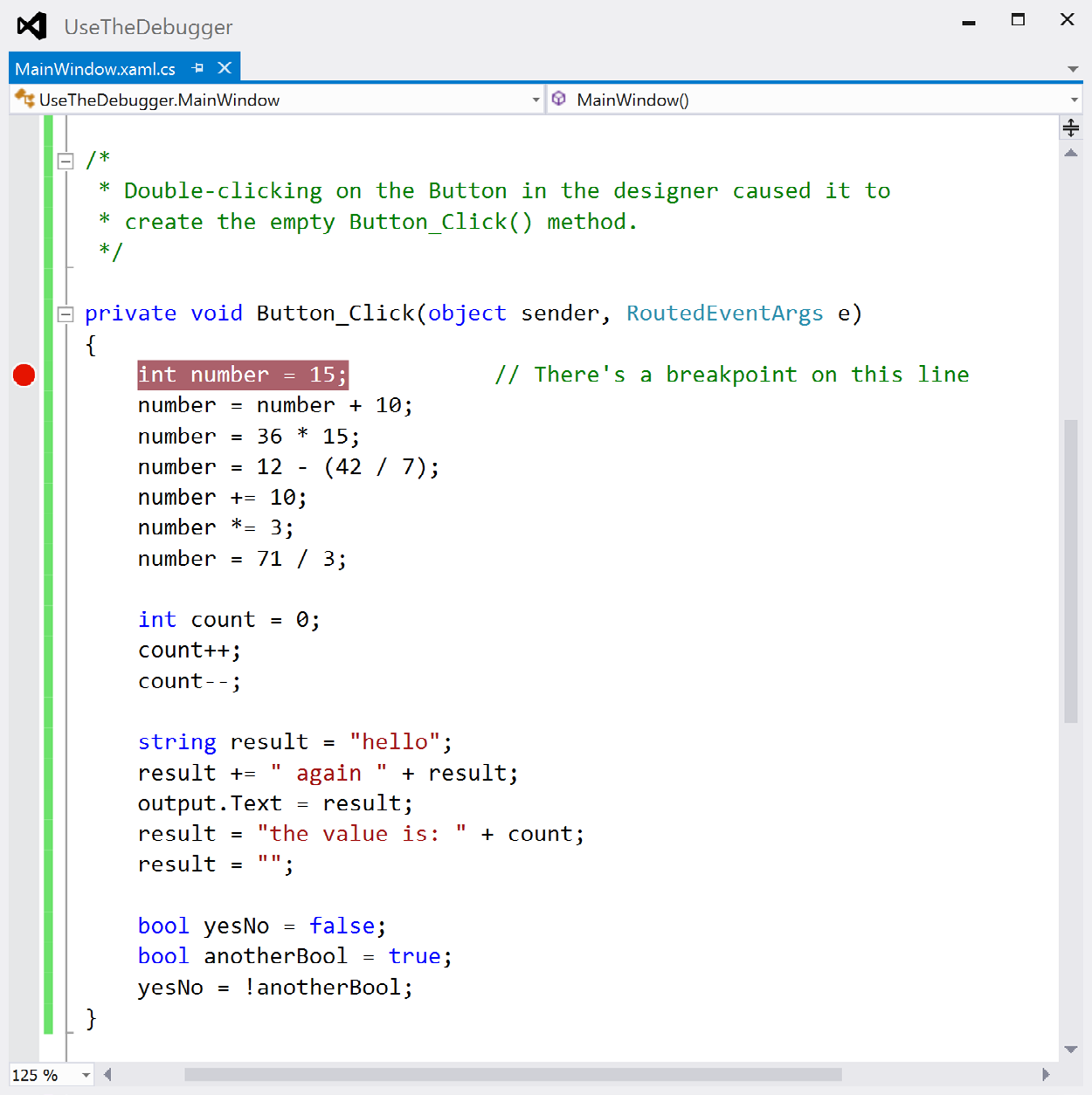 windows presentation foundation Use the debugger to see your variables change The debugger is a great tool for understanding how your programs work.
