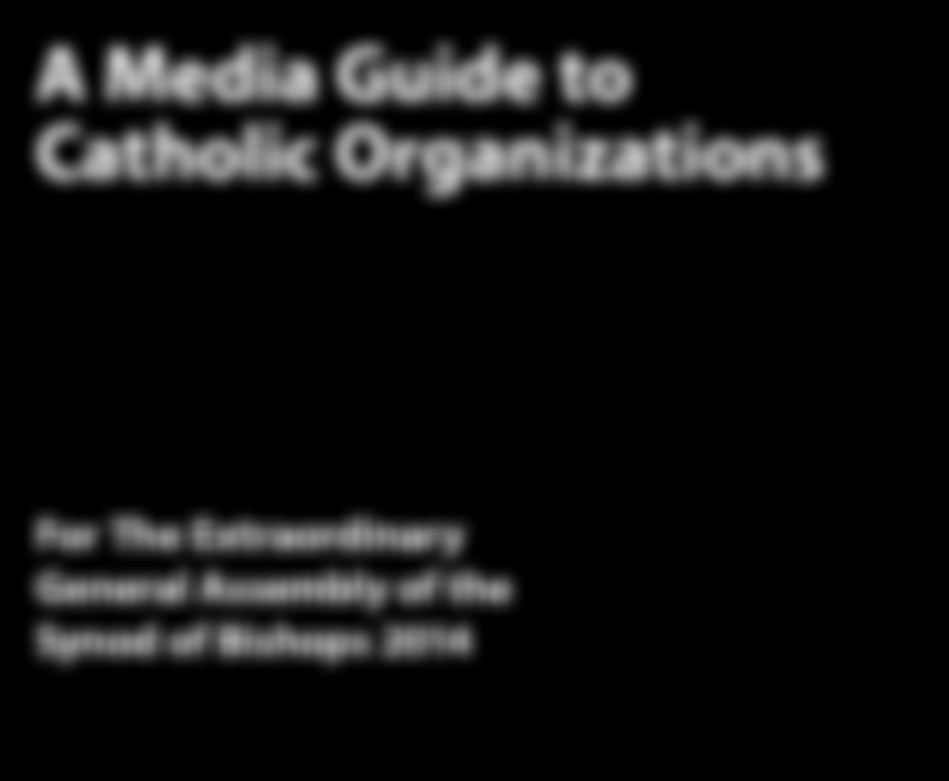 A Media Guide to Catholic Organizations For The