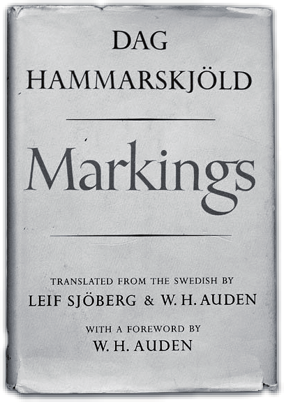 (The Faber library ; 22) ISBN: 0-571-19119-3 Hammarskjöld, Dag Markings. With a new preface by Jimmy Carter. First published in Sweden as: Vägmärken. New York: Vintage Books, 2006.