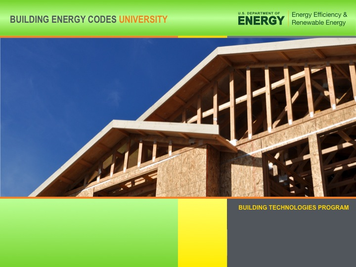 BUILDING ENERGY CODES UNIVERSITY Residential Provisions of the