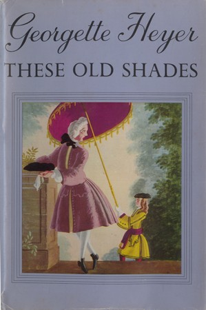 GEORGETTE HEYER These Old Shades.