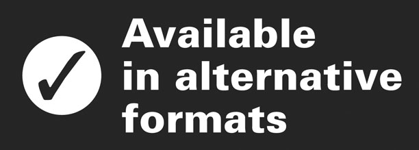 This publication can be provided in alternative formats, such as large print, Braille, audiotape and on disk.