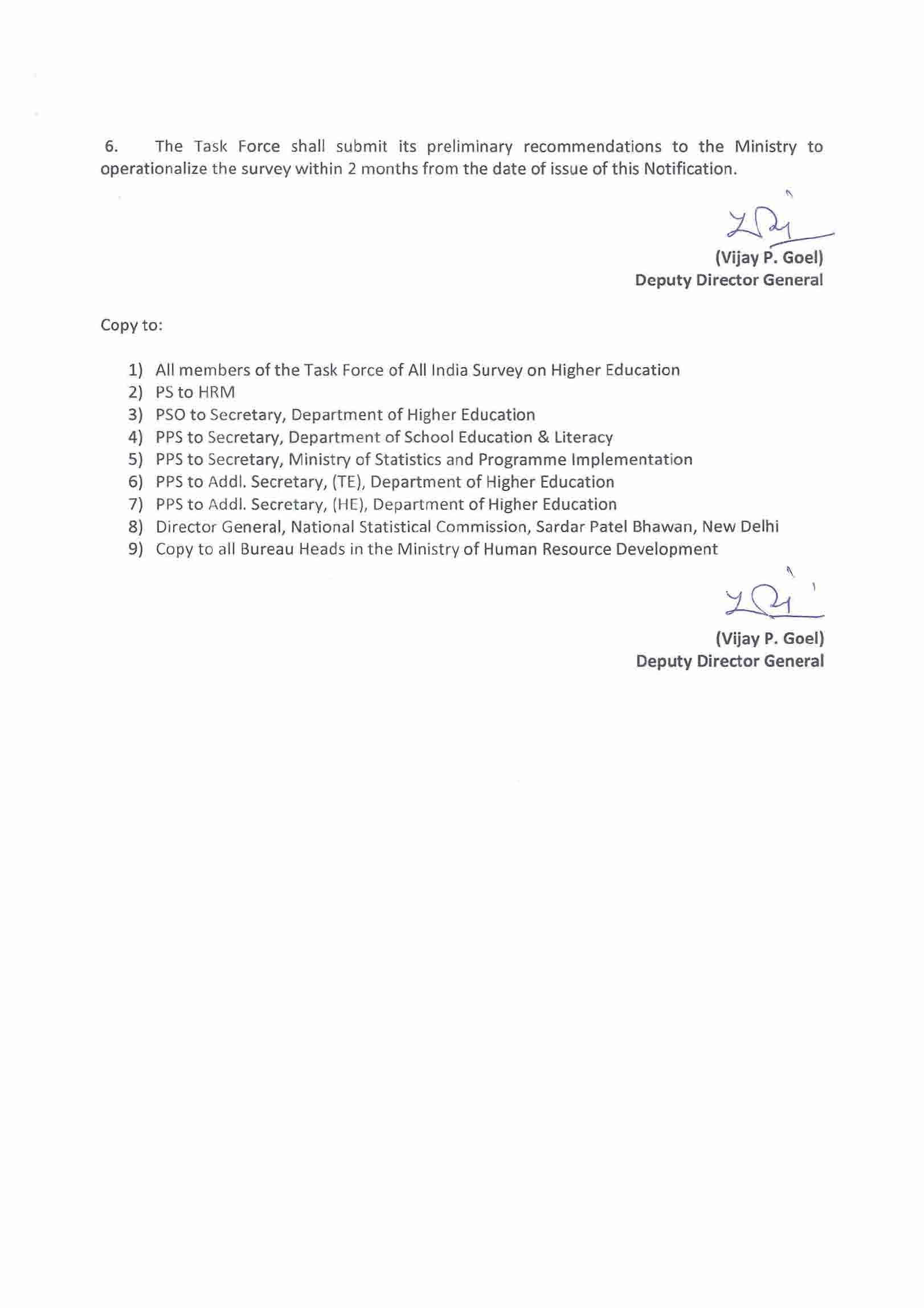 6. The Task Force shall submit its preliminary recommendations to the Ministry to operationalize the survey within 2 months from the date of issue of this Notification. h Copy to: (Vijay P.