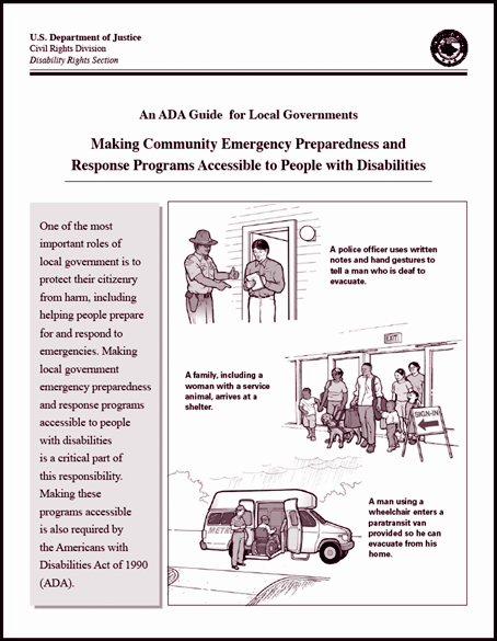 United States Department of Justice The Civil Rights Division recently issued a revised and expanded publication intended to assist local governments in meeting the emergency accessibility needs of