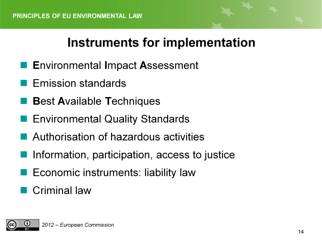 Slide 14 Basically, the instruments to implement the preventive principle do not differ so much from the instruments we already discussed to implement the PPP.