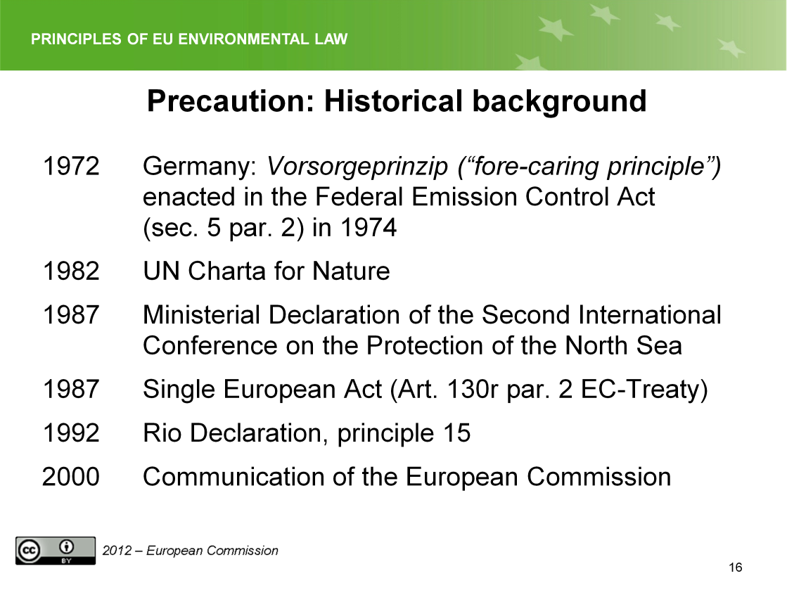 Slide 16 The second part of the presentation is dealing with the precautionary principle, certainly the most controversial one of the principles we are talking about.