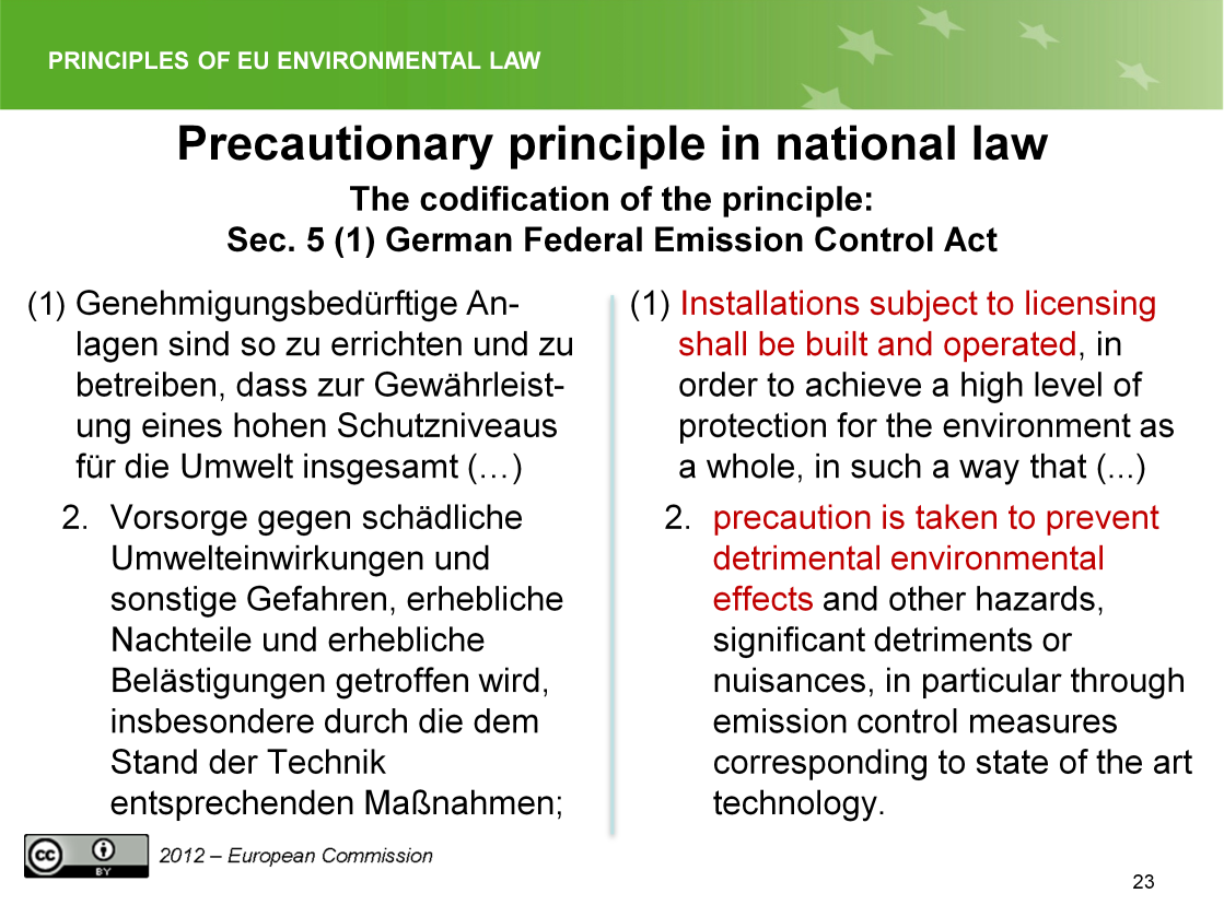 Slide 23 A bit different in German law. The precautionary approach has been implemented already in 1974 (!