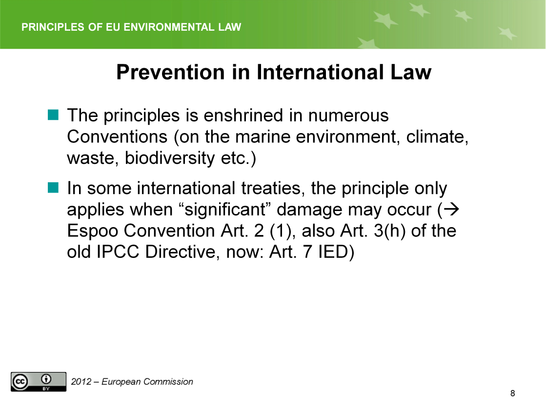 Slide 8 Prevention has since then been introduced in a number of international Conventions and also in EU law (we will talk