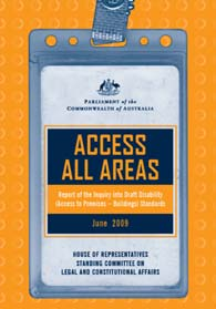 Background to new requirements 2008: Draft Disability (Access to Premises Buildings) Standards (Premises Standards) tabled in Parliament and referred to a House of Representatives Committee to