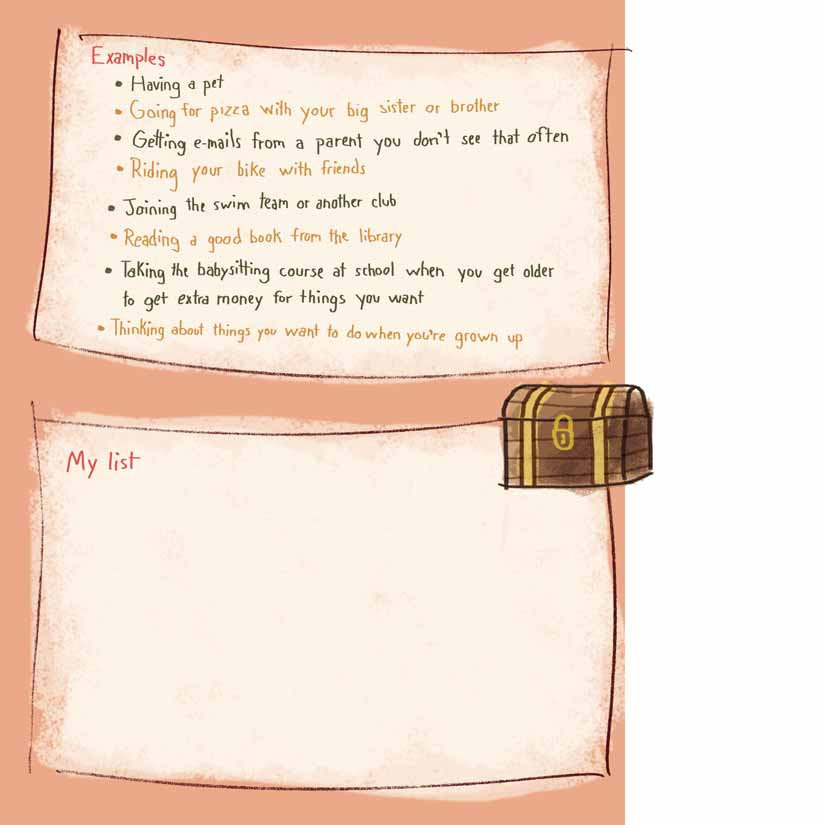 ACTIVITY 11: Hidden Treasures Make a list of the things you like to do or things that make you feel