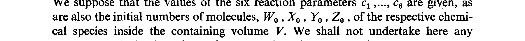 homogeneous system composed of four chemical species, W, X, Y and 2, subject to the following set of six