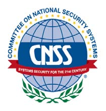 CHAIR FOREWORD 1. The Committee on National Security Systems (CNSS) Policy (CNSSP) No.