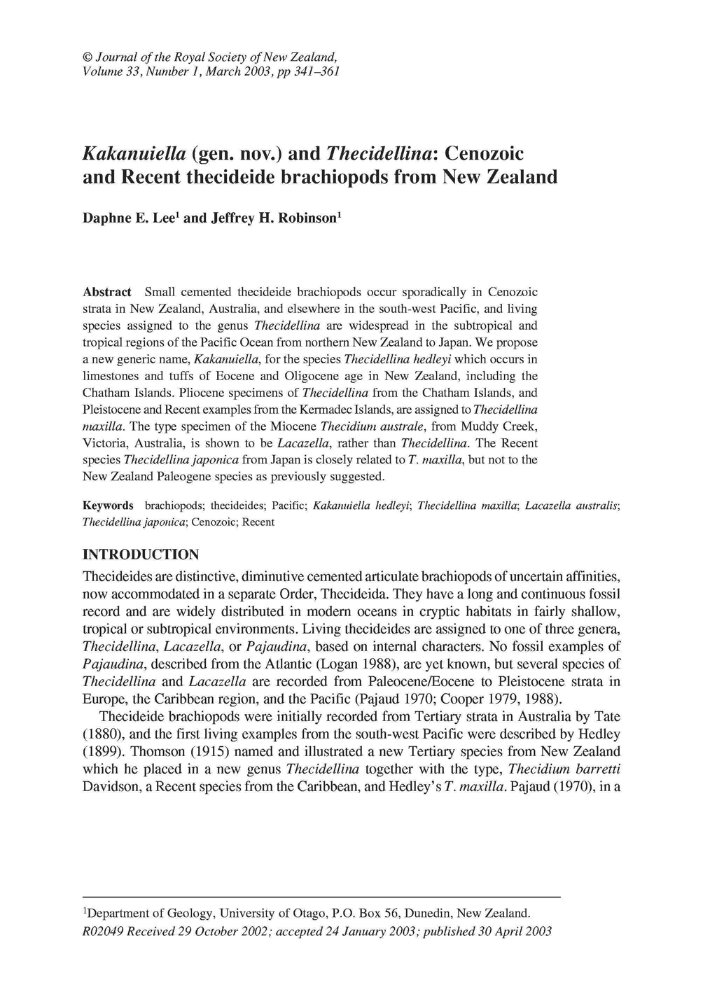 Journal of the Royal Society of New Zealand, Volume 33, Number 1, March 2003, pp 341-361 Kakanuiella (gen. nov.) and Thecidellina: Cenozoic and Recent thecideide brachiopods from New Zealand Daphne E.