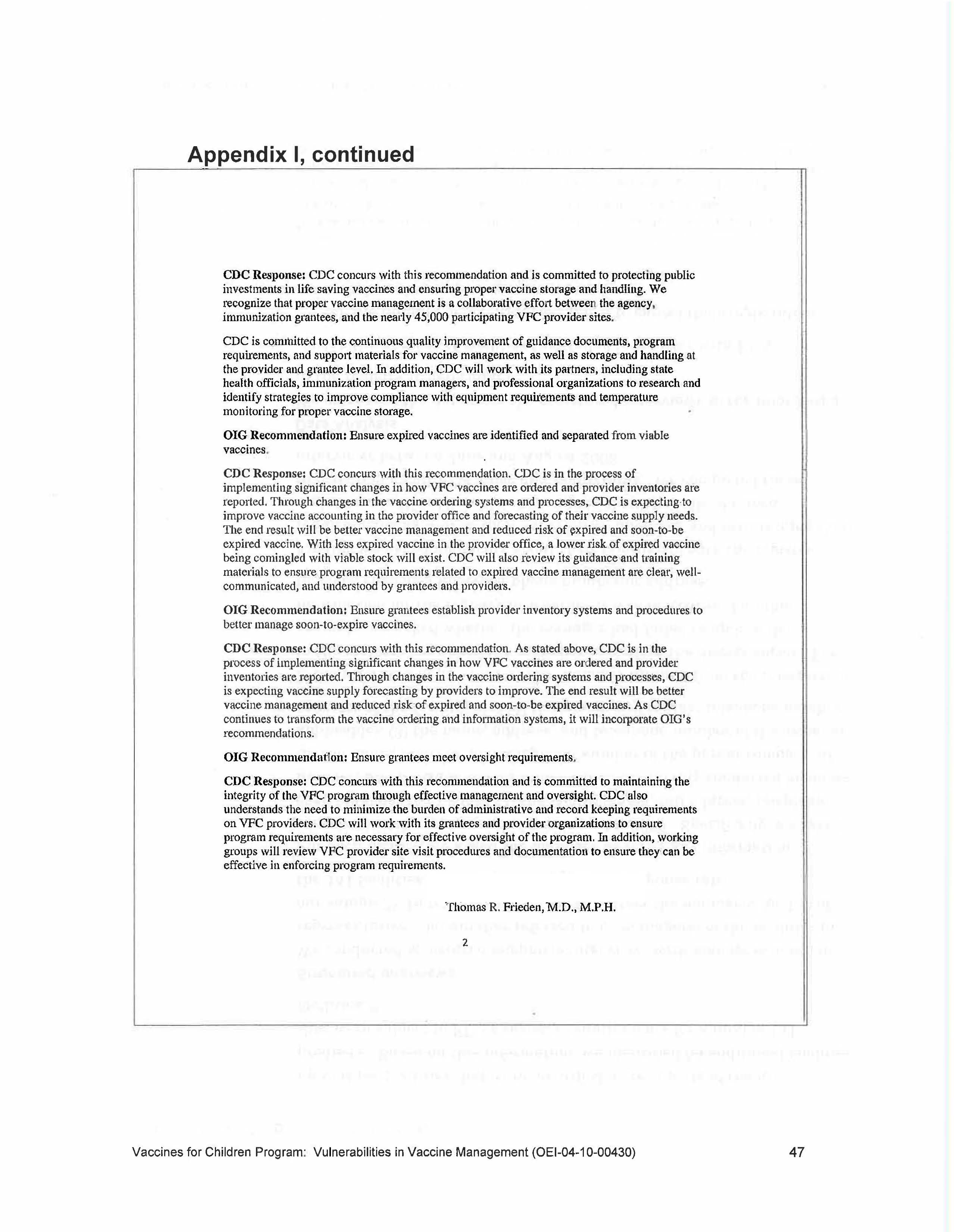 Appendix I, continued CDC Response: CDC concurs with this recommendation and is committed to protecting public investments in life saving vaccines and ensuring propel' vaccine storage and handling.
