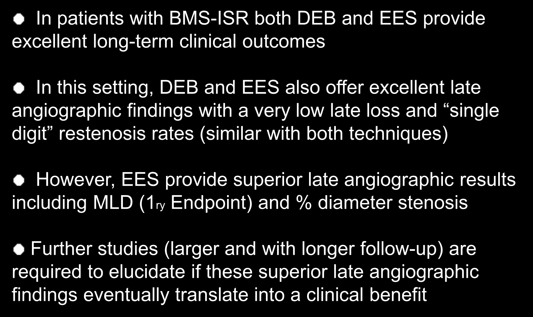 Conclusions: In patients with BMS-ISR both DEB and EES provide excellent long-term clinical outcomes In this setting, DEB and EES also offer excellent late angiographic findings with a very low late