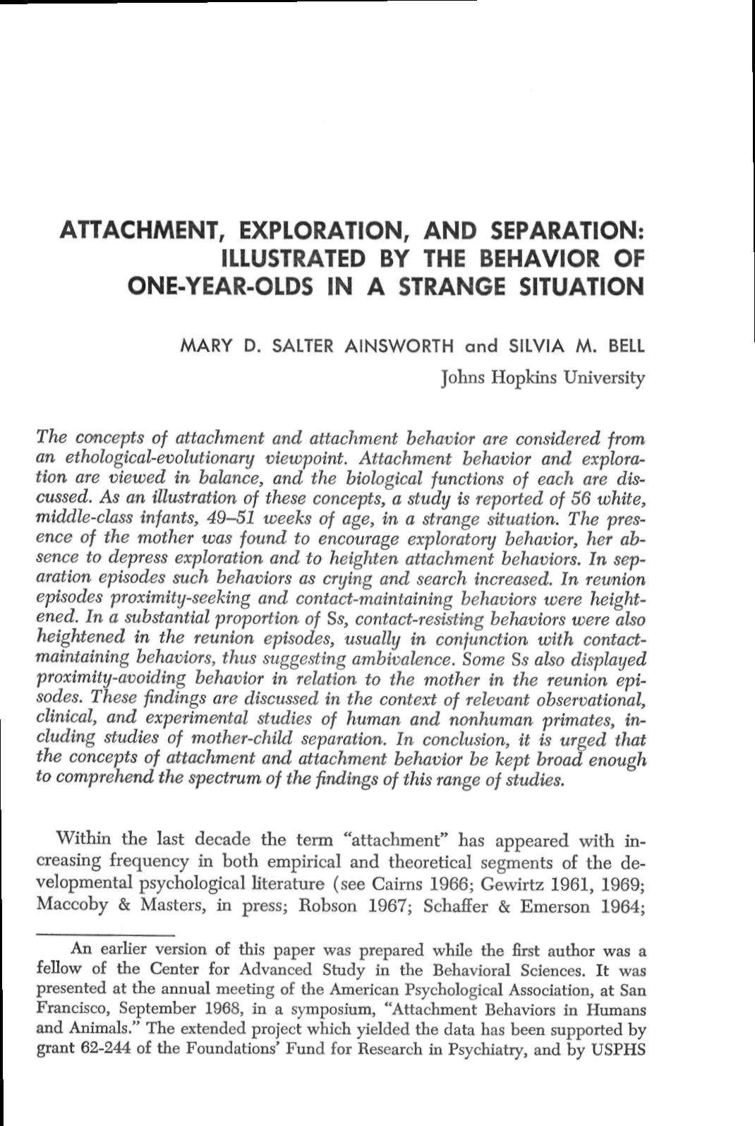 AHACHMENT, EXPLORATION, AND SEPARATION: ILLUSTRATED BY THE BEHAVIOR OF ONE-YEAR-OLDS IN A STRANGE SITUATION MARY D. SALTER AINSWORTH and SILVIA M.