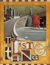9 Shaun Tan The Lost Thing Hodder Children s, 2010 ISBN 9780734411389 A boy befriends a strange looking creature while walking along the beach and tries to find out just what the creature is and