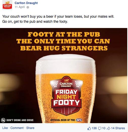 For example a Facebook post by Carlton Draught (Post 25) reminds consumers of the benefits of enjoying the football in a