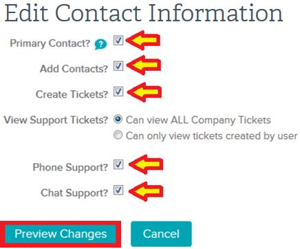 Check the provided space next to the email address for the account to edit, and then click Edit Existing Contact. You will then have the ability to update the contact s support information.