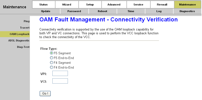 Page 76 of 78 OAM Loopback allows you to verify the connectivity between VP/VC endpoints, as well as segment endpoints within the VP/VC. ATM uses two cell flows: F4 used in VPs and F5 used in VCs.