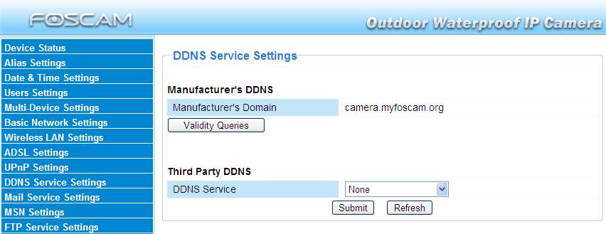 3.10 DDNS Service Settings FOSCAM camera has embedded a unique DDNS domain name when producing, and you can directly use the domain name, you can also use the third party domain name.