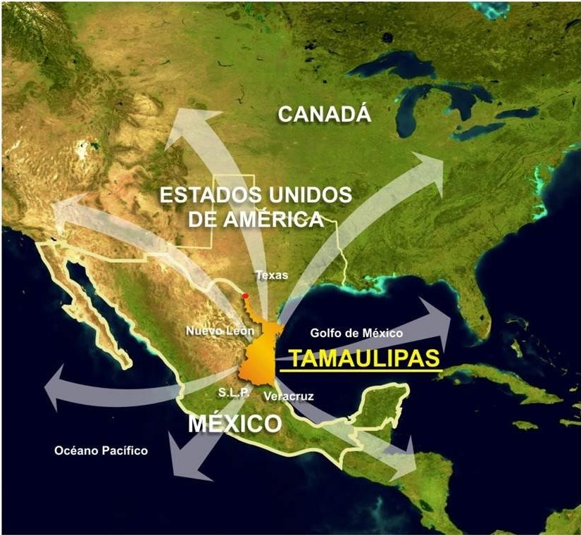 STRATEGIC LOCATION Tamaulipas 79,829 Km2 (Space) 370 km - US (Border) 420 Km