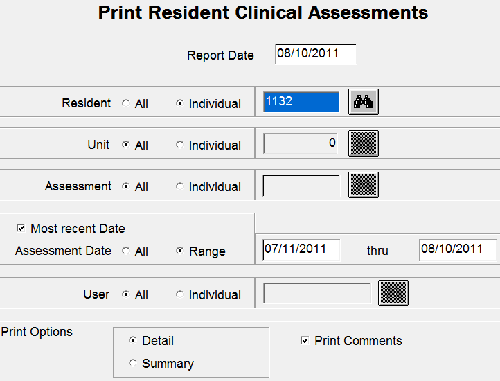 Documentation > Clinical Assessment > Print Assessment NRE9 NOTE: Make selections carefully to avoid printing unwanted pages. Select the Residents by ID number or by Unit.