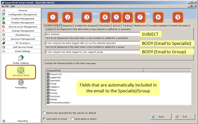 18.4 Emails to Specialists (Specialist Alerts) SupportDesk is designed to drive the flow of information between Specialists.