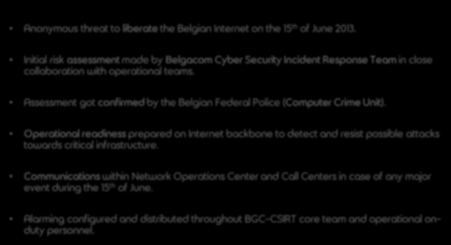 cyber security incident response team anonymous threat 15/06 SDE&W 2012 Anonymous threat to liberate the Belgian Internet on the 15 th of June 2013.
